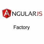 AngularJS – Factory
