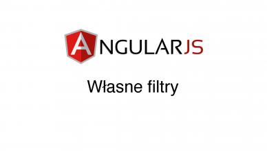 AngularJS - Własne filtry