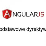AngularJS – Podstawowe dyrektywy