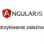 AngularJS – wstrzykiwanie zależności