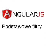 AngularJS - Podstawowe filtry