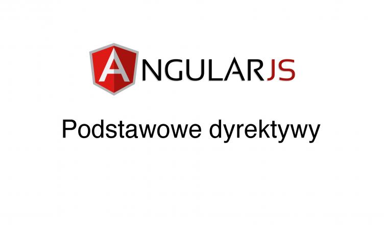 angularjs - podstawowe dyrektywy