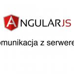 AngularJS – Komunikacja z serwerem