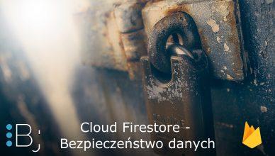 Cloud Firestore - bezpieczeństwo danych