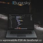 Co wprowadziło ES6 do JavaScript cz. 3